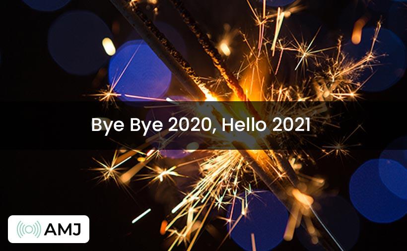 Bye Bye 2020 Hello 2021