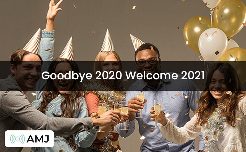 Goodbye 2020 Welcome 2021