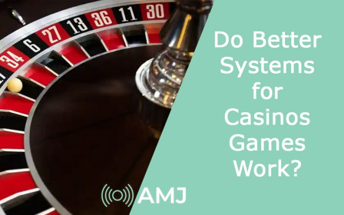 Do Better Systems for Casinos Games Work?